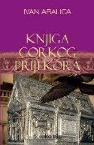 Knjiga gorkog prijekora, Ivan Aralica