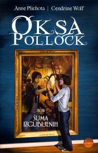 Oksa Pollock - Šuma izgubljenih, 2. knjiga, Anne Plichota, Cendrine Wolf