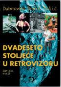 DVADESETO STOLJEĆE U RETROVIZORU, Dubravka Oraić-Tolić