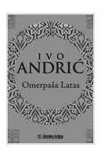 Omerpaša, Latas, Ivo Andrić