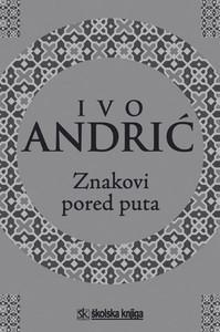 Znakovi pored puta, Ivo Andrić