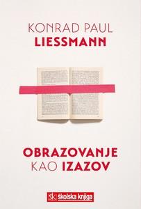 Obrazovanje kao izazov, Konrad Paul Liessmann