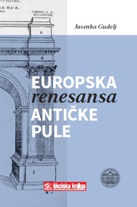 Europska renesansa antičke Pule, Jasenka Gudelj