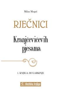 Rječnici Kranjčevićevih pjesama, 1. knjiga: Bugarkinje, Milan Moguš