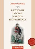 RAZGOVOR UGODNI NARODA SLOVINSKOGA, Andrija Kačić Miošić