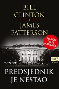 Predsjednik je nestao, Clinton, Bill,Patterson, James