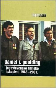 Jugoslavensko filmsko iskustvo, Goulding, Daniel J.