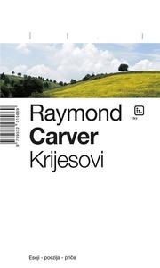 Krijesovi, Carver, Raymond
