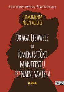 Draga Ijeawele ili Feministički manifest u petnaest savjeta, Adichie, Ngozi Chimamanda