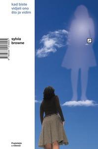 Kad biste vidjeli što ja vidim, Browne, Sylvia