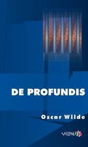 De profundis, Wilde, Oscar