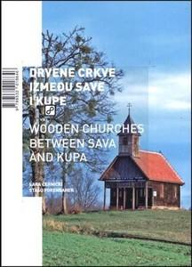 Drvene crkve između Save i Kupe, Černicki, Lara,Forenbahe, Stašo