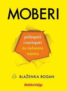 Moberi – psihopati i sociopati na radnome mjestu, Blaženka Rogan