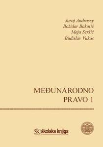 Međunarodno pravo 1, Juraj Andrassy, Božidar Bakotić, Maja Seršić, Budislav Vukas