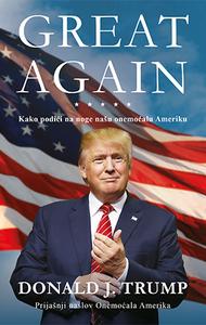 GREAT AGAIN, D. J. Trump