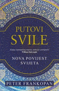 PUTOVI SVILE, Peter Frankopan