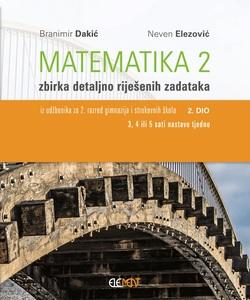 Matematika 2, 2.dio, zbirka detaljno riješenih zadataka iz udžbenika za 2. raz. gimnazija i struk. škola