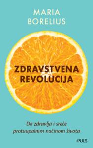 ZDRAVSTVENA REVOLUCIJA, Maria Borelius