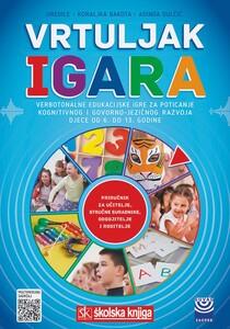 Vrtuljak igara – verbotonalne edukacijske igre za poticanje kognitivnog i govorno-jezičnog razvoja djece od 6. do 13. godine, Koraljka Bakota, Adinda Dulčić