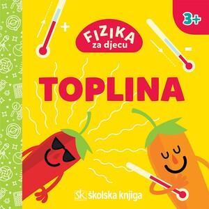 Fizika za djecu - Toplina, Nikola Poljak