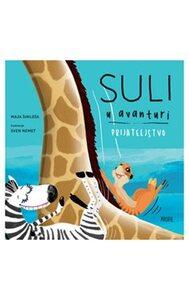 Suli u avanturi - prijateljstvo - 2. izdanje, Maja Šimleša, Sven Nemet