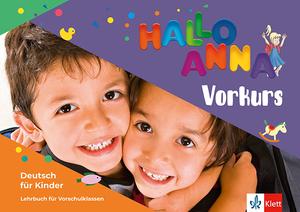 HALLO ANNA NEU VORKURS radni materijali za dodatnu nastavu iz njemačkog jezika za 1. razred Oš, 1. strani jezik